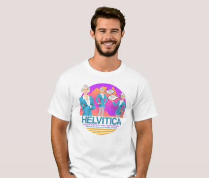 "Phonetically spelled ""Helvitica"" Design Shirt for John Hill of ""Andy Cohen Live"" Radio Sirius XM (Think Heavily Australian-Accented Character!)"